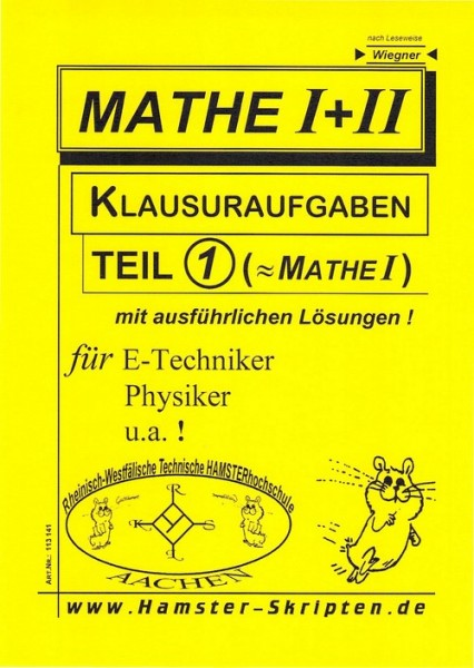 SERIE C - für E-Techniker, Physiker Mathe I+II Klausuren, Teil 1